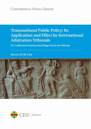 TRANSNATIONAL PUBLIC POLICY: ITS APPLICATION AND EFFECT BY INTERNATIONAL ARBITRATION TRIBUNALS