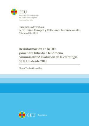 DESINFORMACIÓN EN LA UE: ¿AMENAZA HÍBRIDA O FENÓMENO COMUNICATIVO?