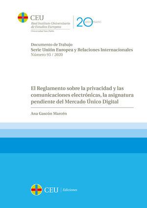 EL REGLAMENTO SOBRE LA PRIVACIDAD Y LAS COMUNICACIONES ELECTRÓNICAS, LA ASIGNATURA PENDIENTE DEL MERCADO ÚNICO DIGITAL