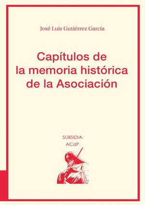 CAPÍTULOS DE LA MEMORIA HISTÓRICA DE LA ASOCIACIÓN