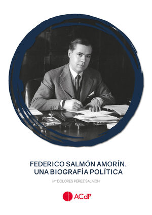FEDERICO SALMÓN AMORÍN. UNA BIOGRAFÍA POLÍTICA