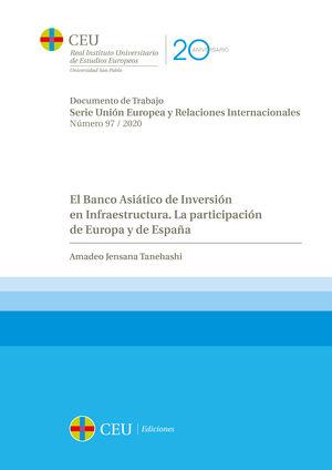 EL BANCO ASIÁTICO DE INVERSIÓN EN INFRAESTRUCTURA. LA PARTICIPACIÓN DE EUROPA Y DE ESPAÑA