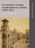 EL MAURISME I LA DRETA CONSERVADORA A LA PLANA (1907-1931)