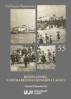 RENOVADORS, CONTRAREVOLUCIONARIS I CACICS