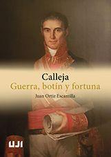 CALLEJA. GUERRA, BOTÍN Y FORTUNA