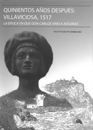 QUINIENTOS AÑOS DESPUÉS: VILLAVICIOSA, 1517