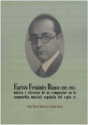 EVARISTO FERNÁNDEZ BLANCO (1902-1993): MÚSICA Y SILENCIOS DE UN COMPOSITOR EN LA VANGUARDIA MUSICAL ESPAÑOLA DEL SIGLO XX