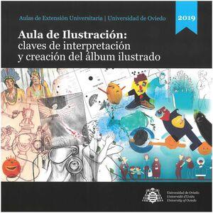AULA DE ILUSTRACIÓN: CLAVES DE INTERPRETACIÓN Y CREACIÓN DEL ÁLBUM ILUSTRADO