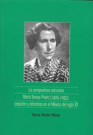 LA COMPOSITORA ASTURIANA MARÍA TERESA PRIETO (1895-1982): CREACIÓN Y AÑORANZA EN EL MÉXICO DEL SIGLO XX