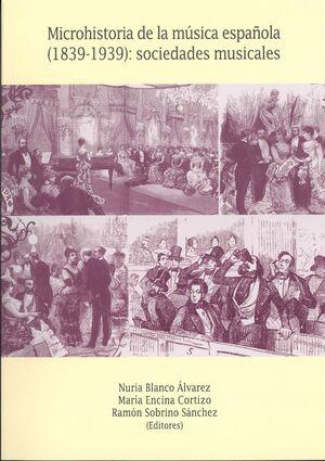 MICROHISTORIA DE LA MÚSICA ESPAÑOLA (1839-1939): SOCIEDADES MUSICALES