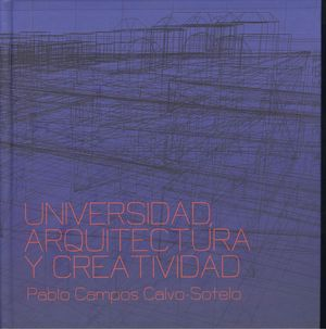 UNIVERSIDAD, ARQUITECTURA Y CREATIVIDAD
