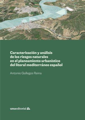 CARACTERIZACIÓN Y ANÁLISIS DE LOS RIESGOS NATURALES EN EL PLANEAMIENTO URBANÍSTICO DEL LITORAL MEDITERRÁNEO ESPAÑOL