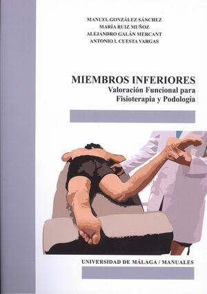 MIEMBROS INFERIORES. VALORACIÓN FUNCIONAL PARA FISIOTERAPIA Y PODOLOGÍA