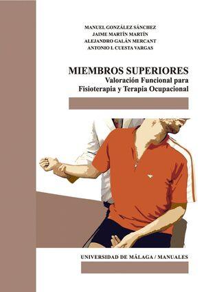 MIEMBROS SUPERIORES. VALORACIÓN FUNCIONAL PARA FISIOTERAPIA Y TERAPIA OCUPACIONAL