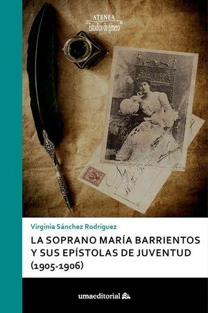 LA SOPRANO MARÍA BARRIENTOS Y SUS EPÍSTOLAS DE JUVENTUD (1905-1906)