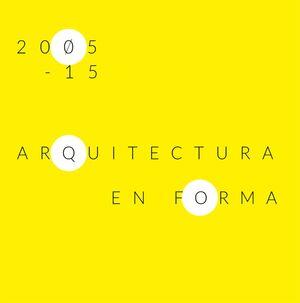 ARQUITECTURA EN FORMACIÓN 2005-15