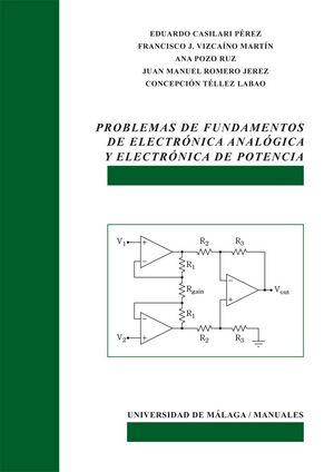 PROBLEMAS DE FUNDAMENTOS DE ELECTRÓNICA ANALÓGICA Y ELECTRÓNICA DE POTENCIA