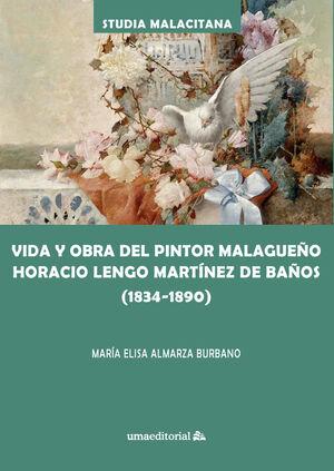 VIDA Y OBRA DEL PINTOR MALAGUEÑO HORACIO LENGO MARTÍNEZ DE BAÑOS (1834-1890)