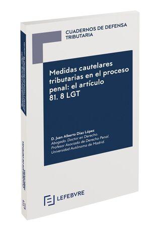 MEDIDAS CAUTELARES TRIBUTARIAS EN EL PROCESO PENAL: EL ARTICULO 81.8 LGT