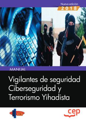 MANUAL. VIGILANTES DE SEGURIDAD. CIBERSEGURIDAD Y TERRORISMO YIHADISTA