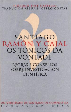 SANTIAGO RAMÓN Y CAJAL. OS TÓNICOS DA VONTADE