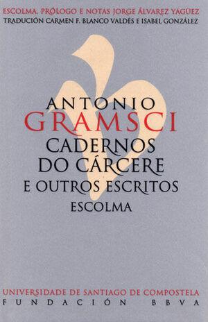 ANTONIO GRAMSCI. CADERNOS DO CÁRCERE E OUTROS ESCRITOS