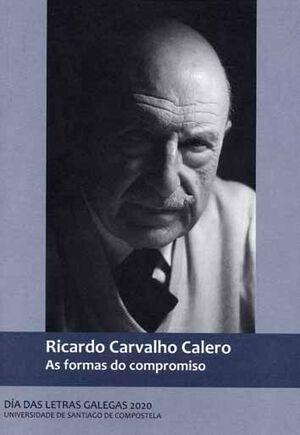 RICARDO CARVALHO CALERO. AS FORMAS DO COMPROMISO