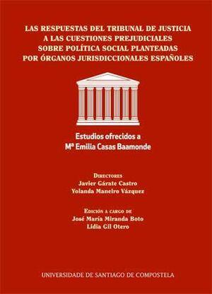 LAS RESPUESTAS DEL TRIBUNAL DE JUSTICIA A LAS CUESTIONES PREJUDICIALES SOBRE POLÍTICA SOCIAL PLANTEADAS POR ÓRGANOS JURISDICCIONALES ESPAÑOLES