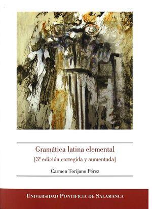 GRAMÁTICA LATINA ELEMENTAL (3ª EDICIÓN CORREGIDA Y AUMENTADA)