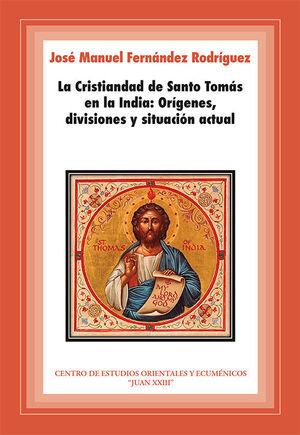 LA CRISTIANDAD DE SANTO TOMÁS EN LA INDIA: ORÍGENES, DIVISIONES Y SITUACIÓN ACTUAL