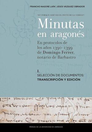 MINUTAS EN ARAGONÉS EN PROTOCOLOS DE LOS AÑOS 1390-1399 DE DOMINGO FERRER, NOTARIO DE BARBASTRO