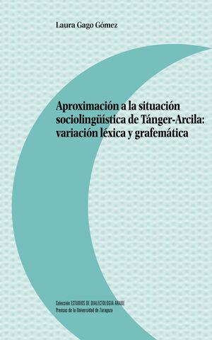 APROXIMACIÓN A LA SITUACIÓN SOCIOLINGÜÍSTICA DE TÁNGER-ARCILA: VARIACIÓN LÉXICA Y GRAFEMÁTICA