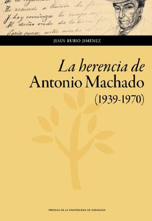 LA HERENCIA DE ANTONIO MACHADO (1939-1970)