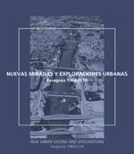 NUEVAS MIRADAS Y EXPLORACIONES URBANAS. ZARAGOZA 1968-2018