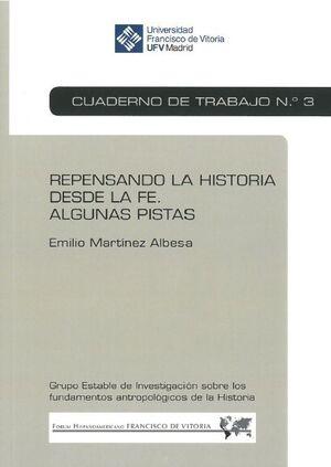 REPENSANDO LA HISTORIA DESDE LA FE. ALGUNAS PISTAS