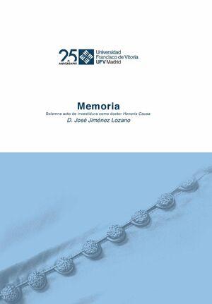 JOSÉ JIMÉNEZ LOZANO. MEMORIA. SOLEMNE ACTO DE INVESTIDURA COMO DOCTOR HONORIS CAUSA