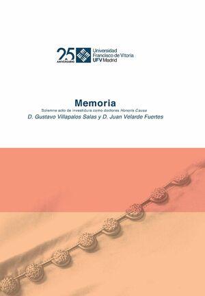 GUSTAVO VILLAPALOS Y JUAN VELARDE FUERTES. MEMORIA. SOLEMNE ACTO DE INVESTIDURA COMO DOCTORES HONORIS CAUSA