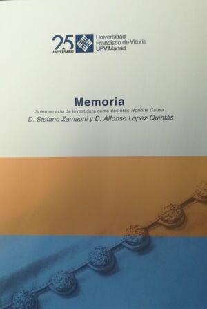STEFANO ZAMAGNI Y ALFONSO LÓPEZ QUINTÁS. MEMORIA SOLEMNE DE ACTO DE INVESTIDURA COMO DOCTORES HONORI