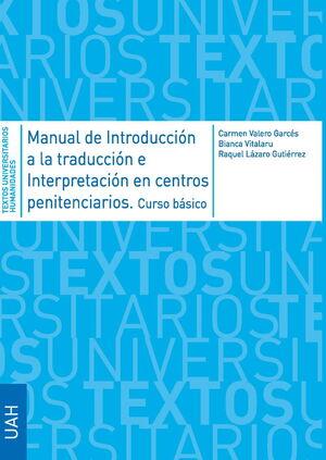 MANUAL DE INTRODUCCIÓN A LA TRADUCCIÓN E INTERPRETACIÓN EN CENTROS PENITENCIARIOS. CURSO BÁSICO
