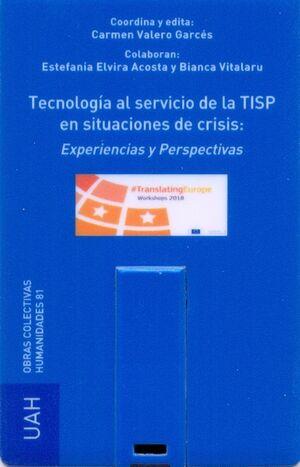 TECNOLOGÍA AL SERVICIO DE LA TISP EN SITUACIONES DE CRISIS: EXPERIENCIAS Y PERSPECTIVAS