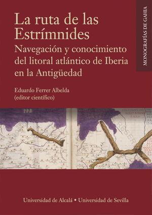 LA RUTA DE LAS ESTRÍMNIDES. NAVEGACIÓN Y CONOCIMIENTO DEL LITORAL ATLÁNTICO DE IBERIA EN LA ANTIGÜEDAD