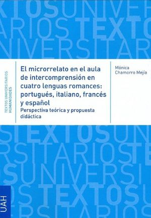 EL MICRORRELATO EN EL AULA DE INTERCOMPRESIÓN EN CUATRO LENGUAS ROMANCES: PORTUGUÉS, ITALIANO, FRANCÉS Y ESPAÑOL