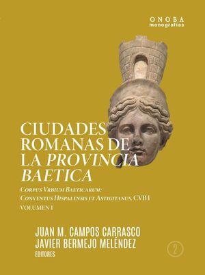 CIUDADES ROMANAS DE LA PROVINCIA BAETICA. CORPUS VRBIUM BAETICARUM