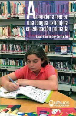 APRENDER A LEER EN UNA LENGUA EXTRANJERA EN EDUCACIÓN PRIMARIA