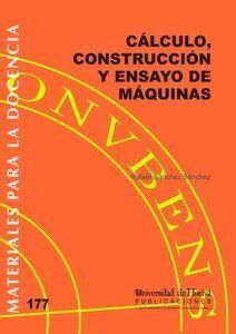 CÁLCULO, CONSTRUCCIÓN Y ENSAYO DE MÁQUINAS