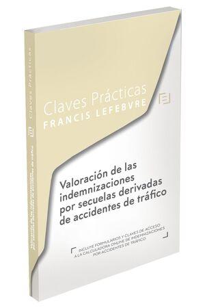 CLAVES PRÁCTICAS VALORACIÓN DE LAS INDEMNIZACIONES POR SECUELAS DERIVADAS DE ACCIDENTES DE TRÁFICO