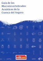 GUIA DE LOS MACROINVERTEBRADOS ACUATICOS DE LA CUENCA DEL SEGURA