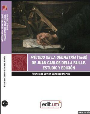 MÉTODO DE LA GEOMETRÍA (1640) DE JUAN CARLOS DELLA FAILLE