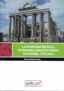 LA INTERVENCIÓN EN EL PATRIMONIO ARQUITECTÓNICO EN ESPAÑA. 1975-2015