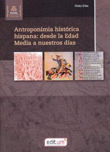 ANTROPONIMIA HISTÓRICA HISPANA: DESDE LA EDAD MEDIA A NUESTROS DÍAS